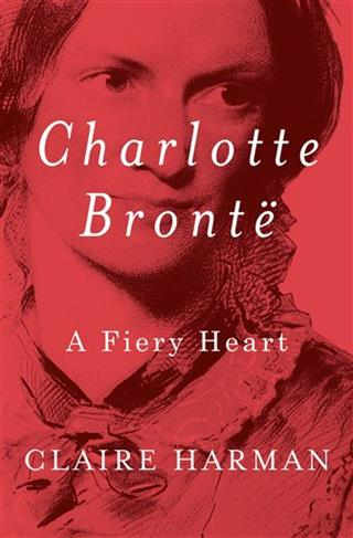 Book Review-Charlotte Bronte-A Fiery Heart