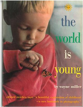 Wayne F. Miller, The World Is Young